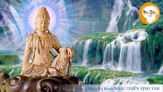 Nhạc Thiền Tịnh Tâm - Quan Âm Tự Tại Thương Cảm Kiếp Nhân Sinh - Phần 2