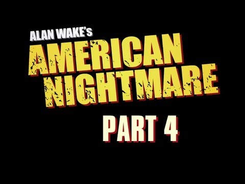 ALAN WAKE'S AMERICAN NIGHTMARE Part 4 - Mr Scratch?