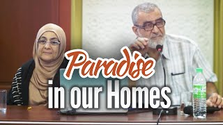 How to Attain Paradise in Our Homes – Drs. Ekram and Rida Beshir