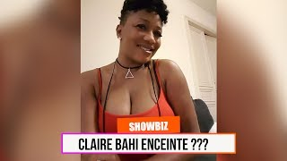 Claire Bahi enceinte ?