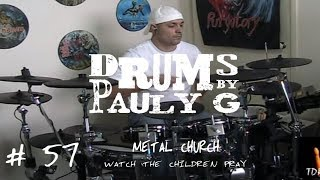 Metal Church - Watch The Children Pray (Drum Cover) by Paul Gherlani