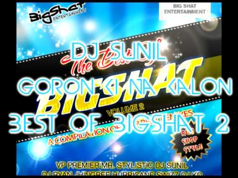 Dj Sunil - Goron Ki Na Kalon Ki - Best of Bigshat Volume 2