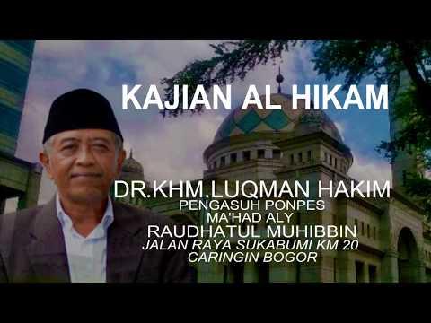 Kajian Tasawuf Alhikam oleh DR KHM Luqman Hakim 3 Mei 2017