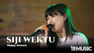 Download lagu HAPPY ASMARA - SIJI WEKTU ( Live ) | Paringono Siji Wektu