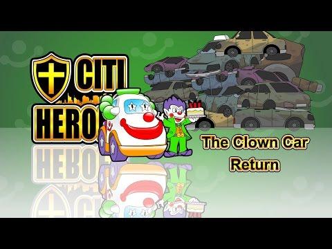 """EP15 """"The Clown Car Return""""@""""Citi Heroes"""" CARtoons"""