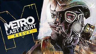 НАЧАЛО ИГРЫ! - Metro: Last Light REDUX