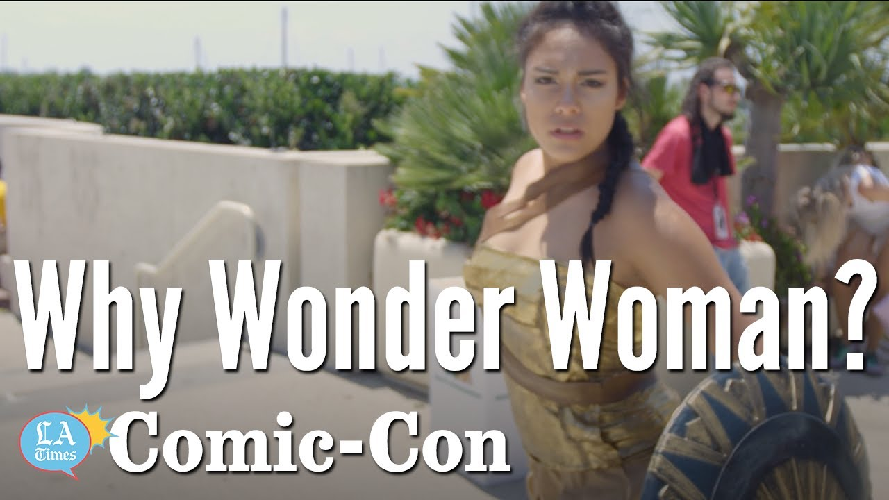 Why Cosplay As Wonder Woman?: Comic-Con | Los Angeles Times