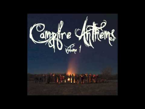 Campfire Anthems - Let It Be Alive