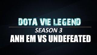DVLSS3 | Tứ kết 1 | Anh Em VN vs Undefeated VN