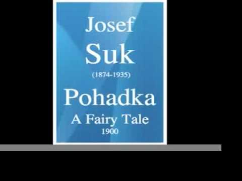 Josef Suk (1874-1935) : Pohadka, A Fairy Tale, symphonic suite from « Raduz and Mahulena » (1900)