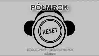 Półmrok - Reset (alternatywnie)