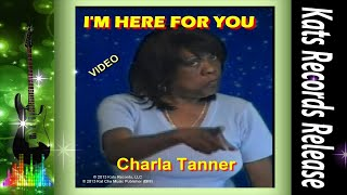 [Charla Tanner-I'm Here For You] Video