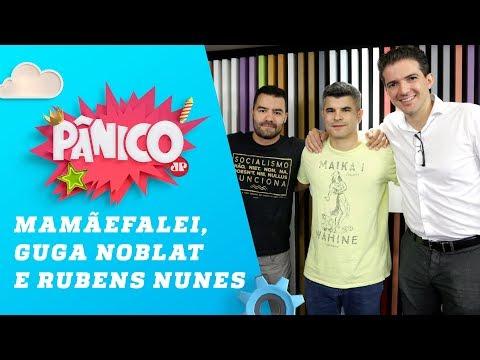 Mamãefalei, Guga Noblat e Rubens Nunes - Pânico - 22/03/19 thumbnail
