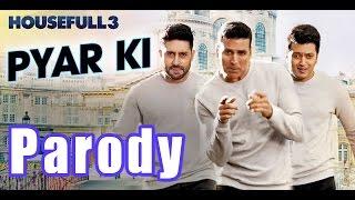 Pyar Ki Song Parody | Housefull 3 | Shudh Desi Videos