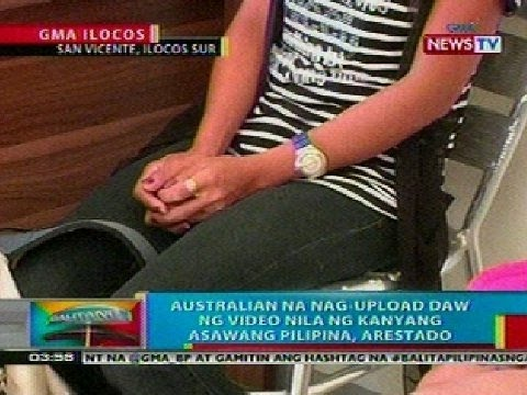 BP: Australian na nag-upload daw ng sex video nila ng asawang Filipina, arestado