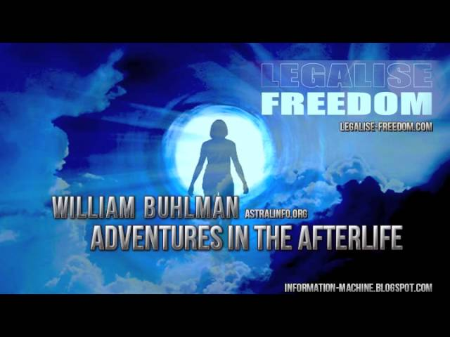 William Buhlman on Legalise Freedom Radio | Adventures in the Afterlife