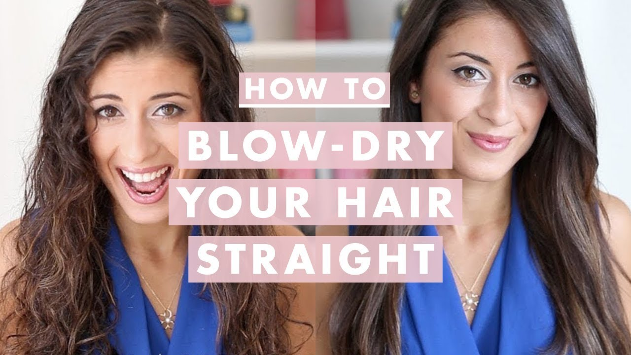 How To Blow Dry Your Hair Straight Step By Step Youtube