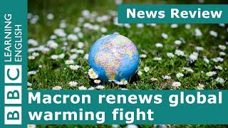 Macron renews global warming fight: BBC News Review