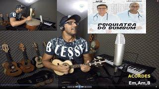 Psiquiatra do BumBum - Wesley Safadão e Léo Santana - Cifra - Carnaval 2018