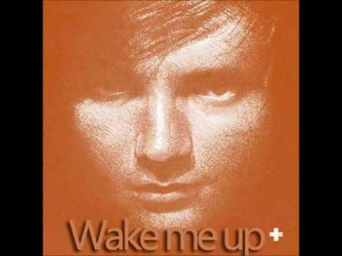 Ed Sheeran - Wake me up [Studio Version]