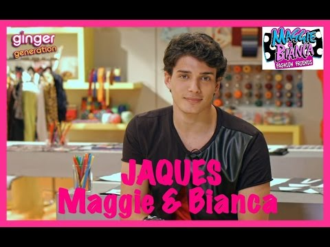 Maggie & Bianca - Intervista a Jacques