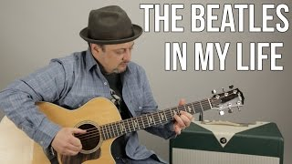 The Beatles - In My Life - Guitar Lesson - How to Play on Guitar, Tutorial
