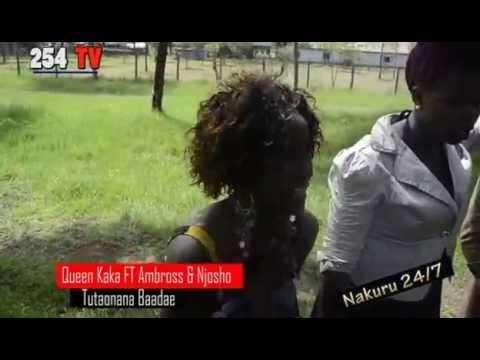 TUTAONANA BAADAE Queen Kaka feat A Mboss & Njosho [NAKURU EDITION]