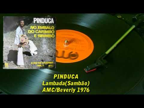 Pinduca -- Lambada 【no Embalo Do Carimbó E Sirimbó Vol.5】1976 video