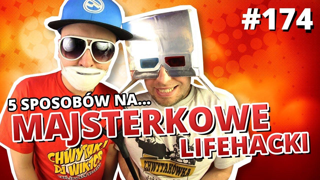 5 sposobów na... MAJSTERKOWE LIFEHACKI - gość specjalny: Chwytak & DJ Wiktor