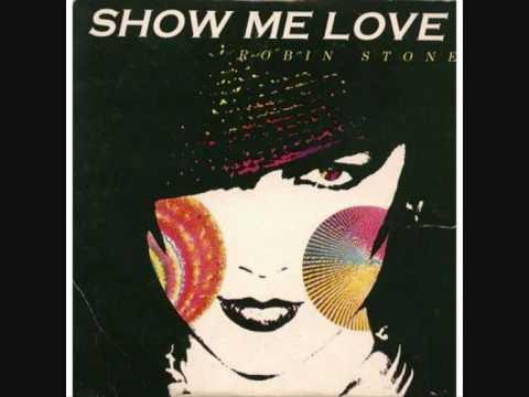 Robin Stone   Show Me Love 1990