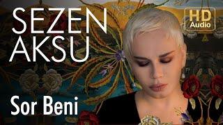 Sezen Aksu Sor Beni Official Audio