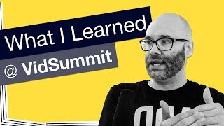 VidSummit 2018 – It blew our minds!
