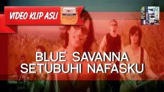 Blue Savanna - Setubuhi Nafasku