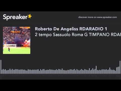 2 tempo Sassuolo Roma G TIMPANO RDARADIO e AUDIO SPORT NEWS (creato con Spreaker)