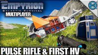 Empyrion Galactic Survival | Pulse Rifle & First HV | MP Let's Play Gameplay Alpha 6 | S04E02