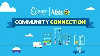 KBTC Community Connection: Children's Museum of Tacoma