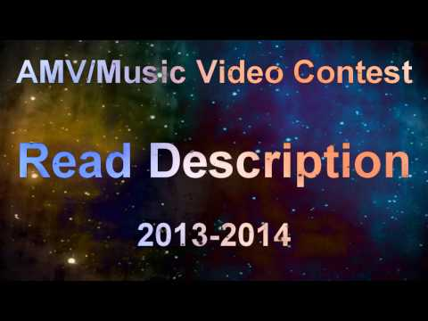 AMV/Music Video Contest: (2013 - 2014) - [OPEN]