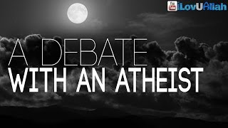 A Debate With An Atheist| Simple Example
