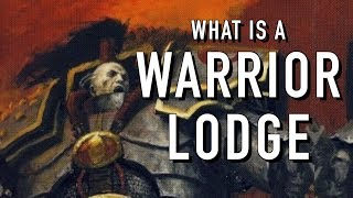 40 Facts and Lore on a Warrior Lodge Warhammer 40K