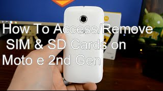 How To Access and Remove SIM and SD Cards on the Moto E 2nd Gen 2015