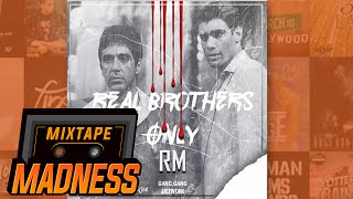 RM - Real Brothers Only | @MixtapeMadness
