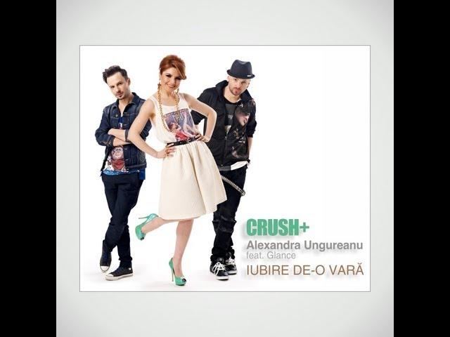 Crush + Alexandra Ungureanu - Iubire de-o vara feat. Glance (lyric video)