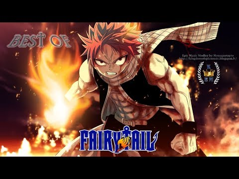 EPIC MUSIC MEDLEY - FAIRY TAIL (BEST OF)