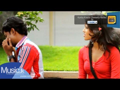 Sinhala - Katta Kaala Sweety Kelle