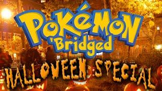 Pokemon 'Bridged Halloween Special - Elite3