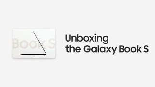 Galaxy Book S: Official Unboxing | Samsung