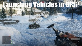 BF5: Can You Launch Vehicles?