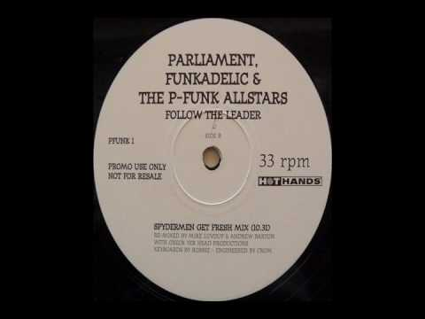 Parliament, Funkadelic&P-Funk Allstars - Follow The Leader (Spydermen Get Fresh Mix)