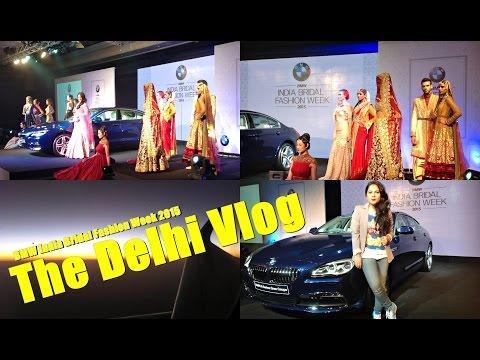 Travel - The Delhi Vlog | BMW India Bridal Fashion Week 2015 | Priya Adivarekar