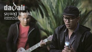 Download Lagu Dadali - Sayang Jujurlah Gratis STAFABAND